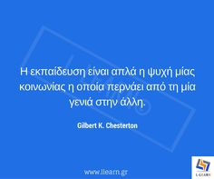Teaching quote 44. #LLEARN #εκπαίδευση #εκπαιδευτικός #μάθηση #απόφθεγμα #γνωμικό #Gilbert #Chesterton