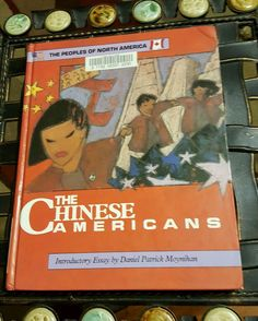 THE CHINESE AMERICANS By William Daley 1987 Peoples of North America Series