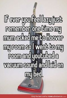 If you ever feel lazy