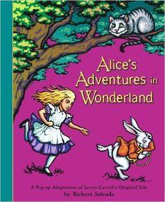 Alice's Adventures in Wonderland: A Pop-Up Adaptation of Lewis Carroll's Original Tale: Lewis Carroll, Robert Sabuda: 9780689837593: Amazon.com: Books