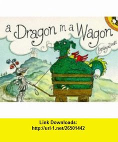 Dragon in a Wagon (Picture Puffins) (9780140540857) Lynley Dodd , ISBN-10: 0140540857  , ISBN-13: 978-0140540857 ,  , tutorials , pdf , ebook , torrent , downloads , rapidshare , filesonic , hotfile , megaupload , fileserve