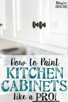 How to Paint Kitchen Cabinets Like a Pro | blesserhouse.com - A complete step-by-step tutorial and full source list for painting kitchen cabinets to make them as durable as possible for as quickly and easily as possible. #kitchencabinets #generalDIY
