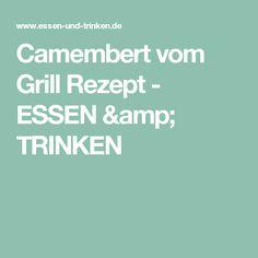 Camembert vom Grill Rezept - ESSEN & TRINKEN