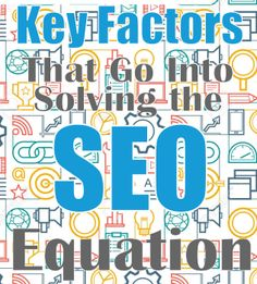 The Key Factors That Go Into Solving The Search Engine Optimization (SEO) Equation - Purpose Driven Promotion - Kelowna SEO firm. Seo Company, Search Engine Optimization, Factors, Equation, Google Search, Projects, Log Projects, Systems Of Equations