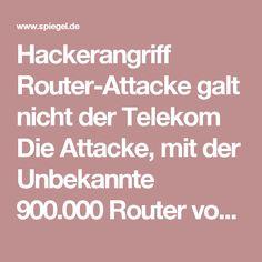 Hackerangriff Router-Attacke galt nicht der Telekom  Die Attacke, mit der Unbekannte 900.000 Router von Telekom-Kunden aus dem Netz warfen, galt gar nicht dem Internetprovider. Die Angreifer hatten ein größeres Ziel. Die Gefahr ist noch nicht vorbei.