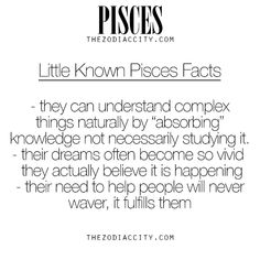 Little Known Facts About Pisces. For more information on the zodiac signs, click here.