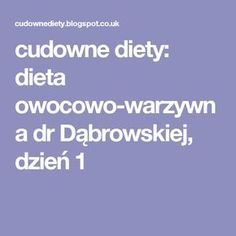 cudowne diety: dieta owocowo-warzywna dr Dąbrowskiej, dzień 1 Blog, Recipes, Exercise, Kitchen, Ejercicio, Cooking, Recipies, Kitchens, Blogging