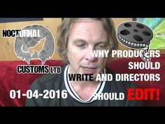 Film Making Advice: Why Directors should Edit and Producers Should Write - Film Making, Advice, Tutorials, Writing, Music, Youtube, Musica, Musik, Tips