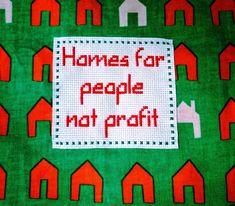 Homes for people not profit. Housing. Kilkthehousingbill. Crossstitch.