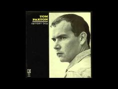 Tom Paxton - Ramblin' Boy (1964). Saw him perform this live in 1969, Greenwich Village.