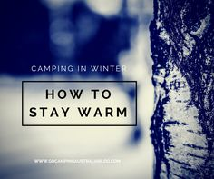 how to stay warm in winter when camping