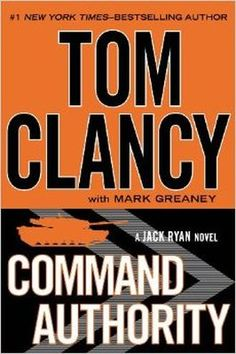 Tom Clancy Command Authority the last book of this popular - now deceased - author Jack Ryan no. 9