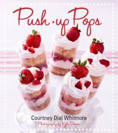 For the party lovers! #Win a Push-up Pops book and serve some of today's trendiest desserts!