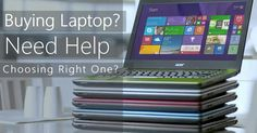 New Laptop Buyers Guide Choosing Right Laptop
