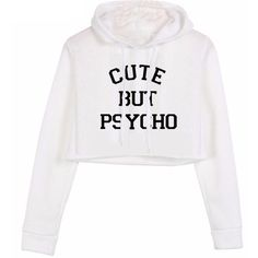 Cute But Psycho Cropped Hoodie (485 MXN) ❤ liked on Polyvore featuring tops, hoodies, crop tops, sweaters, jackets, hooded pullover, hoodie crop top, cropped hoodie and cropped shirts
