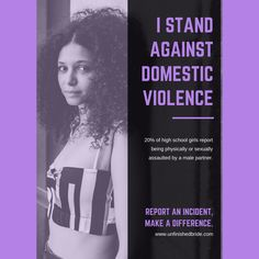 I stand against Domestic Violence in all ages and genders. Educate young people and be a safe place.