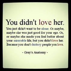 So true! I think he tried to love me, but he was so broken and insecure inside that he just wasn't really capable. He definitely loved what I did for his ego, but he doesn't really love me, not the way my  true friends do. Who on earth starts a new 'permanent' relationship *3 months* after the ending of a 10 year marriage?? Someone too crippled by fear and self-loathing to spend time healing on his own. He isn't really healed, and doesn't really love. Maybe one day he can, but not any time…
