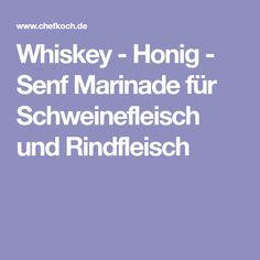 Whiskey - Honig - Senf Marinade für Schweinefleisch und Rindfleisch