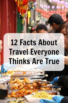 12 Facts About Travel Everyone Thinks Are True. Learn some of the most comon travel misconceptions people have about travel. Ann K Addley travel blog