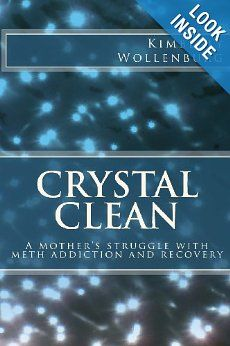 Crystal Clean: A Mother's Struggle With Meth Addiction And Recovery by Kimberly Wollenburg