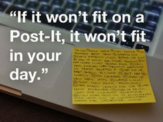 instead of an endless todo list for right now, start with a post-it that has a sensible amount of information.