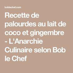Recette de palourdes au lait de coco et gingembre - L'Anarchie Culinaire selon Bob le Chef