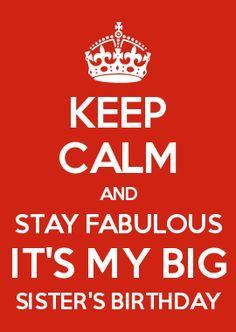 KEEP CALM si luati-va o umbrela nu, un bunker. e toamna. Happy Birthday Big Sister, Happy Birthday Girl Quotes, Birthday Greetings For Sister, Keep Calm Posters, Keep Calm Quotes, Sister Cards, Down Quotes, Keep Calm Mugs, Sister Quotes