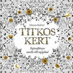 Titkos Kert - Színezőkönyv mesébe illő rajzokkal Johanna Basford, Tapestry, Gifts, Book, Presents, Tapestries, Books, Gifs, Book Illustrations