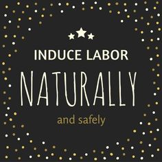 How to induce labor 100% naturally... and as safe as possible!  http://www.esalibirth.com/induce-labor-naturally/