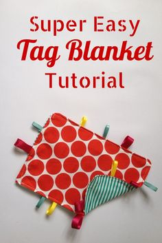 How to make a tag blanket - follow this simple step by step tutorial to make a cute handmade gift for babies.