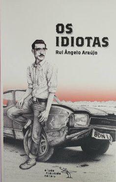 O lançamento do romance Os Idiotas, de Rui Ângelo Araújo (também o podem encontrar no blog Iniciação ao Tédio), será a 13 de Setembro; entretanto, podem encomendar, com 20% de desconto, no site Os Idiotas.     No fundo, no fundo, eles apenas querem estar à altura do desafio dos deuses, querem me