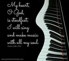 Psalm I love this because I play the piano! Christian Women Blogs, Christian Quotes, Christian Pics, Music Ministry, Singing Quotes, I Love Music, Music Music, Gospel Music, Soul Music