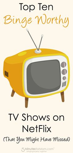 Top Ten Binge Worthy TV Shows on Netflix