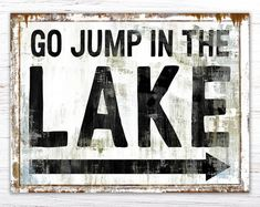 Lake House Decor Go Jump in the Lake Sign Summer Cottage Cabin Decor, Country Wall Decor Rustic Lake Small Lake Houses, Rustic Lake Houses, Country Wall Decor, Rustic Wall Decor, Lake Cabin Interiors, Modern Vintage Decor, Lake Decor, Lake Signs, Lake Cabins