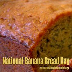 National Banana Bread Day - February 23, 2018