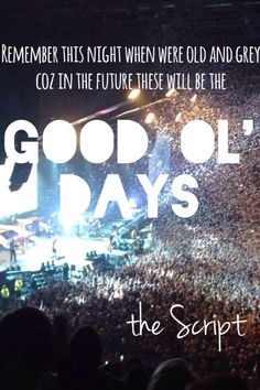 The Script. Still just wanna cry when I think about the fact that I'm finally going to see them in concert.