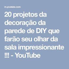 20 projetos da decoração da parede de DIY que farão seu olhar da sala impressionante !!! - YouTube