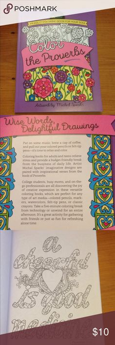 Adult Proverbs Coloring Book! I'm bringing adult coloring books back! Someone found out I was obsessed with these last year and I got a lot of them for a birthday. 😆 This one has only three pages that are colored in and the very last page has some color testing on the back. Other than that, brand new. No names in it or anything. Bible verses from the book of Proverbs are in the pictures.  Very relaxing. 😊 Michal Sparks Other