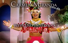 Carmen Miranda canta Week-End in Havana