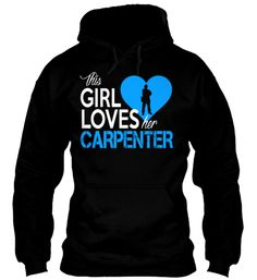 4beda111a1c6 This Girl Loves Her Carpenter Limited