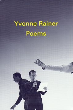 Yvonne Rainer: Poems Yvonne Rainer, Poetry Publishers, Afternoon Of A Faun, Goodbye Letter, Make Art, Book Format, New Books, Book Art, Poems
