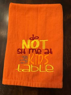 A personal favorite from my Etsy shop https://www.etsy.com/listing/490206635/do-not-sit-me-at-the-kids-table