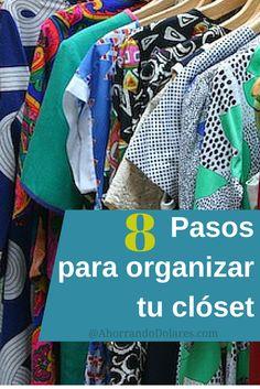 No más excusas.Organiza tu closet siguiendo estos 8 pasos. Tips de organización en el hogar.