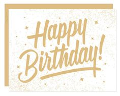 Some good old custom brush typography screenprinted in a light metallic gold ink for this Happy Birthday card. Matching white envelope and blank on the inside for your birthday wishes. Happy Birthday 1, Birthday Pins, Happy Birthday Pictures, Happy Birthday Messages, Happy Birthday Quotes, Happy Birthday Greetings, Birthday Ideas, Birthday Blessings, Happy B Day