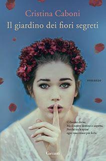 Leggere Romanticamente e Fantasy: Anteprima: Il giardino dei fiori segreti di Cristi...