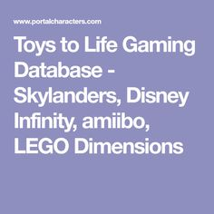 Toys to Life Gaming Database - Skylanders, Disney Infinity, amiibo, LEGO Dimensions