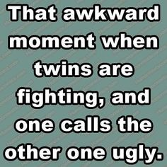 e382c0da5c #OHWTattedTwins #OklahomaHouseWives #thishappensoften Twin Quotes Funny,  Humorous Quotes, Twin Problems,
