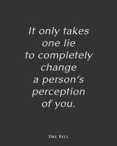 It only takes one lie.