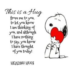 For Kate :)For all of my Cushings disease friends out there. Hang in there! Hug Quotes, Best Quotes, Funny Quotes, Peanuts Quotes, Snoopy Quotes, Snoopy Hug, Special Friend Quotes, Thinking Of You Quotes, Healing Hugs