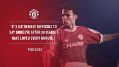 Ryan Giggs departs his footballing home as of Soccer Quotes, Football Shirts, Back Home, Manchester United, About Uk, First Love, Profile, The Unit, Sayings